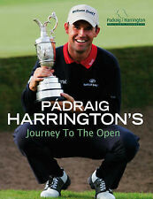 Padraig Harrington Padraig Harrington's Journey to the Open Very Good Book