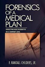 Forensics of a Medical Plan : Dissecting Health Benefits on a Company Level...
