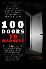 100 Doors to Madness : One Hundred of the Very Best Tales of Short Form...