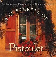 Secrets of Pistoulet : An Enchanted Fable of Food, Magic, and Love by KOLPEN