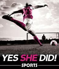 Yes She Did!: Yes She Did! Sports by Taylor Rudow (2013, Hardcover)
