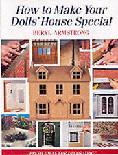 How to Make Your Dolls' House Special: Fresh Ideas for Decorating, Armstrong, Be