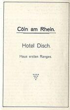 Hotel Disch Cöln am Rhein Haus ersten Ranges Historische Annonce 1906