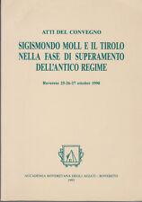 STORIA SIGISMONDO MOLL E IL TIROLO NELLA FASE DI SUPERAMENTO ANTICO REGIME