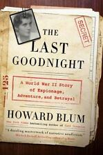 The Last Goodnight A World War II Story of Espionage, Adventure, and Betrayal