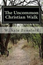 The Uncommon Christian Walk : When Did Reason Die by W. Ponsford (2012,...