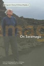 Portuguese Literary and Cultural Studies 6: On Saramago