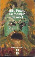 Le masque de mort.Ellis PETERS.10/18.Grands detectives P006