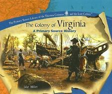 The Colony of Virginia: A Primary Source History (Primary Source Library of the