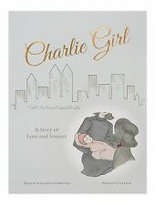 Charlie Girl: A Story of Love and Instinct