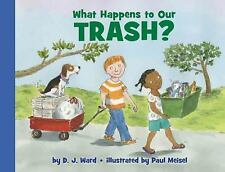 What Happens to Our Trash? (Let's-Read-and-Find-Out Science 2)