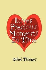 Love : Precious Moments in Time by Ethel Thames (2002, Paperback)
