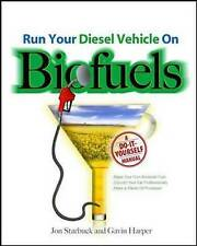 Run Your Diesel Vehicle on Biofuels: A Do-it-yourself Manual 9780071600439, NEW