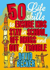 50 Life Skills to Ensure Kids Stay in School, Off Drugs and Out of Trouble, Davi