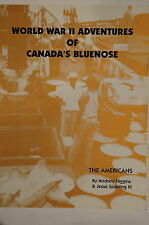 WW2 Canadian World War II Adventures Of Canada's Bluenose Reference Book