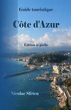 Guide Touristique Cote D'Azur : Édition de Poche by Nicolae Sfetcu (2016,...
