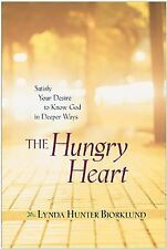 The Hungry Heart: Satisfy Your Desire to Know God in Deeper Ways