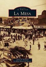 La Mesa (Images of America), La Mesa Historical Society, Newland, James D., Book
