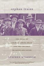 Orphan Trains : The Story of Charles Loring Brace and the Children He Saved...