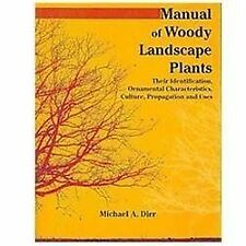 Manual of Woody Landscape Plants Their Identification, Ornamental Characteristic