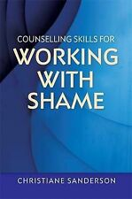 Counselling Skills for Working with Shame by Christiane Sanderson (Paperback,...