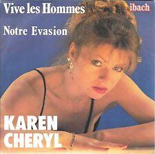 """45 TOURS / 7"""" SINGLE--KAREN CHERYL--VIVE LES HOMMES / NOTRE EVASION--"""