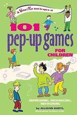 101 Pep-up Games for Children: Refreshing, Recharging, Refocusing (Sma-ExLibrary