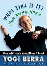What Time Is It? You Mean Now? : Advice for Life from the Zennest Master of The