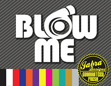 BLOW ME VINYL DECAL STICKER BOOSTED TURBO SNAIL JDM FUNNY Loading TRUCK Euro OFF