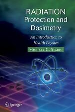 Radiation Protection and Dosimetry : An Introduction to Health Physics by...