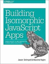 Building Isomorphic JavaScript Apps : From Concept to Implementation to...