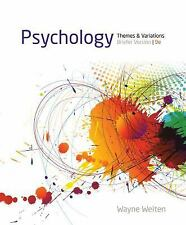 Psychology : Themes and Variations, Briefer Version 9e by Wayne Weiten