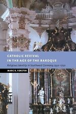 Catholic Revival in the Age of the Baroque : Religious Identity in Southwest...