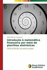 Introducao a Matematica Financeira Por Meio de Planilhas Eletronicas by...