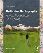 Reflexive Cartography: A New Perspective in Mapping (Modern Cartography Series),