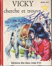 Vicky Cherche et trouve * Editions des deux coqs d'or KINCADE copyright 1966