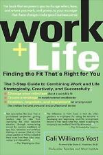 Work + Life : Finding the Fit That's Right for You by Cali Williams Yost (200...