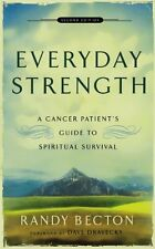 Everyday Strength: A Cancer Patient`s Guide to Spiritual Survival by Randy Becto