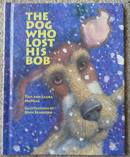 TOM & LAURA McNEAL ~ THE DOG WHO LOST HIS BOB   Lge HC