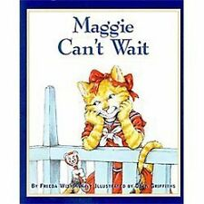 Maggie Can't Wait by Frieda Wishinsky (2009, Hardcover)