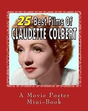 25 Best Films of Claudette Colbert: a Movie Poster Mini-Book by Abby Books...