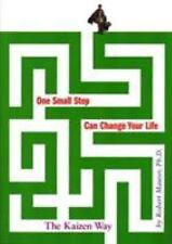 One Small Step Can Change Your Life: The Kaizen Way, Maurer Ph.D., Robert, Good