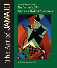 The Art of JAMA : Covers and Essays from the Journal of the American Medical...