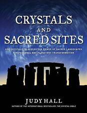Crystals and Sacred Sites: Use Crystals to Access the Power of Sacred Landscapes