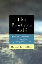 The Protean Self: Human Resilience in an Age of Fragmentation, Lifton, Robert Ja
