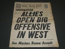 1945 FEBRUARY 23 NY POST NEWSPAPER - ALLIES OPEN BIG OFFENSIVE IN WEST - NP 2018