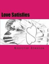 Love Satisfies : How to Have Infinite Non-Ejaculatory Orgasms (Dry Orgasms,...