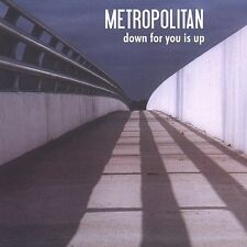 Down For You Is Up Metropolitan MUSIC CD