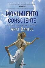 Movimiento Consciente : Despertar la Mente para Recuperar la Vitalidad by...