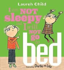 I Am Not Sleepy and I Will Not Go to Bed (Charlie and Lola) Child, Lauren Paper